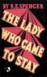 The Lady Who Came to Stay by R. E Spencer AND The Elixir of Life by Arthur Ransome