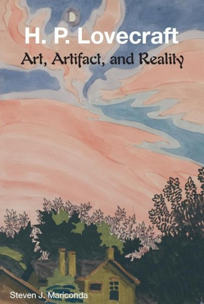 H  P  Lovecraft: Art, Artifact, and Reality by Steven J