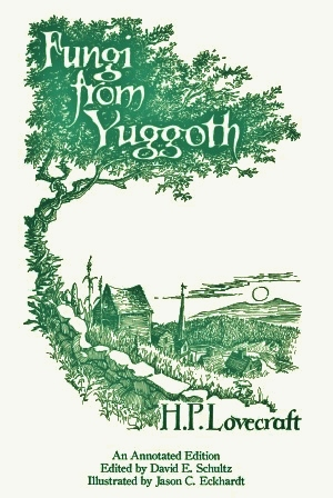 Fungi from Yuggoth by H. P. Lovecraft: An Annotated Edition (SOLD OUT) - Click Image to Close